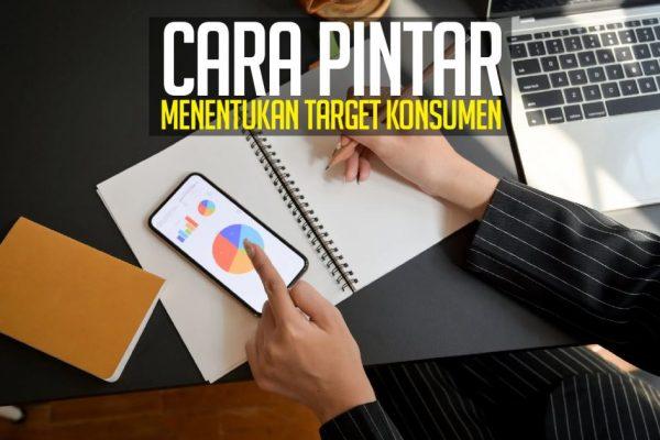 Cara Mencari Target Konsumen Bisnis Online