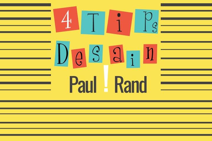 4 tips desain grafis dari paul rand