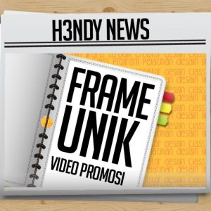 Proses Pembuatan Desain Frame Video Unik