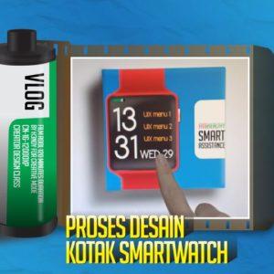 Proses Desain Kotak Smartwatch
