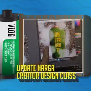 Informasi Creator Design Class Update Harga